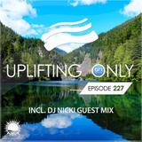 Ori Uplift - Uplifting Only 227 [No Talking] (incl. DJ Nicki Guestmix) (June 15, 2017)