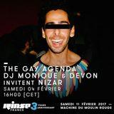 The Gay Agenda [Rinse France] 04-02-17 / DJ Monique & Devon invitent Nizar