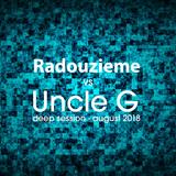 Radouzieme vs Uncle G - Deep Session (August 2018)