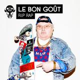 Le Bon Goût / R.I.P Rap