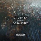 Cadenza Podcast   225 - DeJaneiro (Cycle)