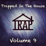 Rishi Rex Presents: Trapped In The House Volume 9