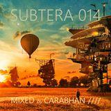 SUBTERA 014 MIXED by CARABHAN