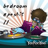 bedroom apeshit II