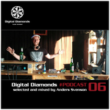 DigitalDiamonds PodCast #006 by DJ Anders Svenson