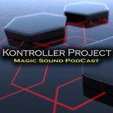 Kontroller Project-Magic Sound Podcast#119