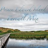 Prince Edward Island Farewell Mix