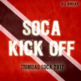 "SOCA KICK OFF ""TRINIDAD SOCA 2017"" [djAnday]"