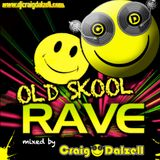 Old Skool Rave.. Mixed By Craig Dalzell