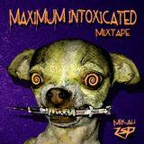 Maximum Intoxicated Mixtape