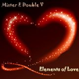Mr. E Double V - Elements of Love
