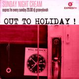 SUNDAY NIGHT CREAM >> OUT2HOLIDAY#2