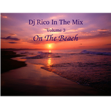 Dj Rico in the Mix - Volume 3 - On the Beach