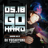 DJ Yoshiyuki - 0518 Go Hard Warm Up Mix