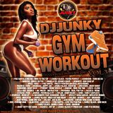 DJJUNKY - GYM WORKOUT VOL.3 MIXTAPE 2K17