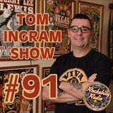Tom Ingram Show #91