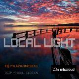 Dj Muzikinside - LOCAL LIGHT (Deep N Soul Session)