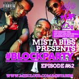 Mista Bibs - #BlockParty Episode 62 (Current R&B, Hip Hop & Dancehall) Twitter @MistaBibs