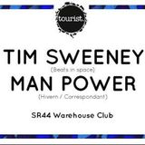 Tourist presents Man Power @ SR44, Newcastle Upon Tyne
