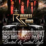 Squidly Bashment Birthday Bash 2018 - Roxxies Sound