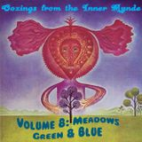 Oozings from the Inner Mynde - Volume 8: Meadows Green & Blue