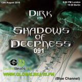 Dirk pres. Shadows Of Deepness 091 (12th August 2016) on Globalbeats.FM [Blue Channel]