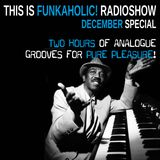 this is FUNKAHOLIC! RADIOSHOW december SPECIAL  HOUR 1