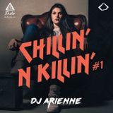 DJ Arienne - Chillin' N Killin' Mix #1