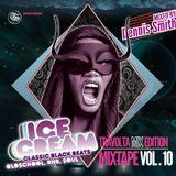ICE CREAM Mixtape Vol. 10 // mixed by Dennis Smith