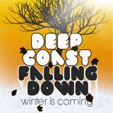 DeepCoast - Falling Down (Winter Is Coming) - 2012-11-13 /Something Different/