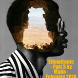Ethnotronic - Part 3 by Mada - february 2018