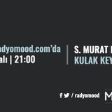 Serkan Murat Kırıkcı | Kulak Keyfi Mixtape (07.06.2016)