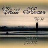 """""""""""CHILL HOUSE""""""""   compilation Vol.39"""