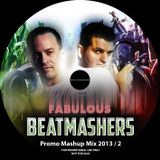 The Fabulous Beatmashers™ Promo-Mashup-Mega-Mix-2013-PT.2