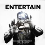 Entertain (Friday Favecast 10th Anniversary Edition 1 of 3)