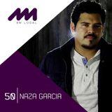 AM LOCAL 50/ Naza Garcia