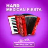 HARD MEXICAN FIESTA FREESTYLE MIX-002