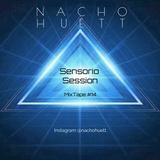 MixTape NachoHuett (Sensorio #14)