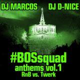 Dj MarcoS & Dj D-Nice - BOSsquad Anthems Vol.1