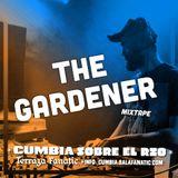 The Gardener ☼ Cumbia Sobre el Rio #3
