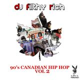 90s Canadian Hip Hop Vol 2 - DJ Filthy Rich x IMLT Radio