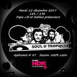 Apéromix #47 Soul & Tropiques 100% Latin. Radio HDR. 12/12/2017