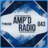 Amp'd Radio Episode #043