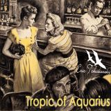 Tropic of Aquarius by Eric Tchaikovsky