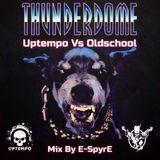 Thunderdome - Uptempo Vs Oldschool 3 (By E-SpyrE)