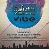 DJ UNKNOWN @South Beats - VIBE - 27th Aug 2016 (Part 1)