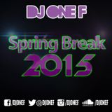 DJ OneF: EDM - Spring Break '15