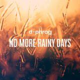 d-phrag - No More Rainy Days
