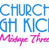 The Church of High Kicks - Mixtape Three