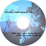 Mixed by wada-J groovin' vol,11